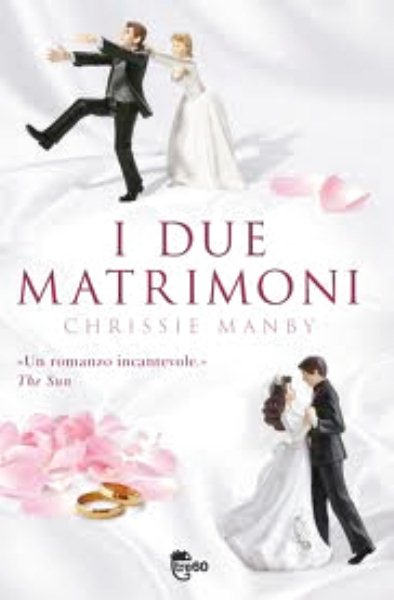 I due matrimoni - di Chrissie Manby